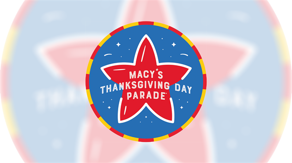 A Spectacle Like No Other: The World-Famous Macy's Thanksgiving Day Parade® Kicks Off The Holiday Season